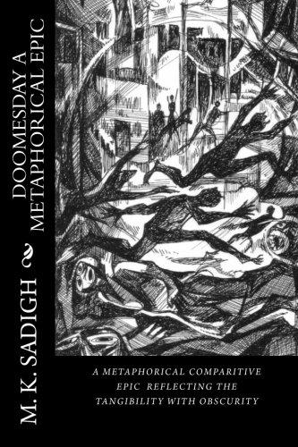 Doomesday a Metaphorical Comparitive Epic: A Descriptive: Sadigh, M. K.
