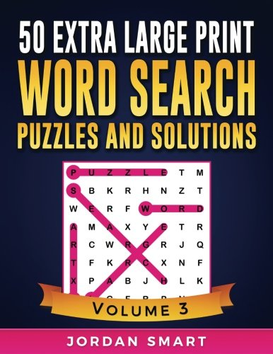 50 Extra Large Print Word Search Puzzles and Solutions: Giant Themed Circle a Word Searches for Active Brains with Everything Jumbo Sized