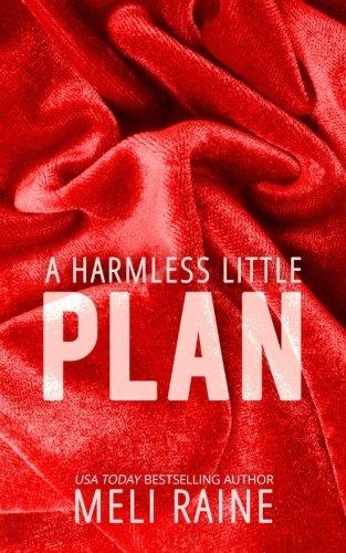 A Harmless Little Plan (Harmless #3): Volume: Raine, Meli