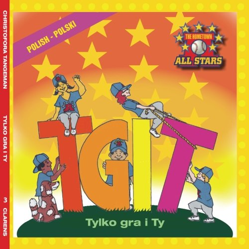9781542391702: Polish Tgit, Thank Goodness It's T-ball Day in Polish: Children's Baseball Book for Ages 3 to 7: Volume 3