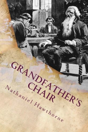 Grandfather's Chair: Illustrated: Hawthorne, Nathaniel
