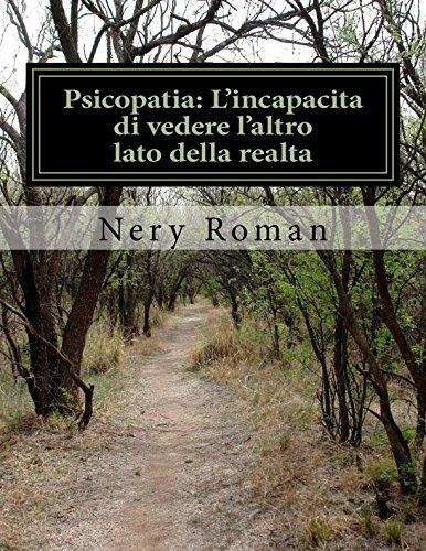 Psicopatia: L'incapacita di vedere l'altro lato della: Roman, Nery