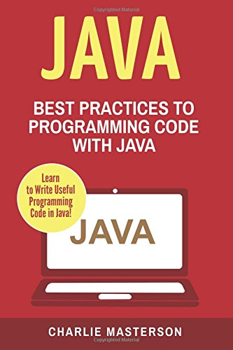 Java: Best Practices to Programming Code with Java (Java, JavaScript, Python, Code, Programming ...