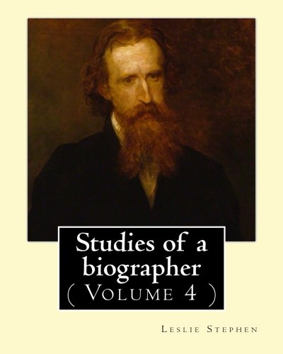 Studies of a Biographer. by: Leslie Stephen: . English Literature, Biography, Authors.