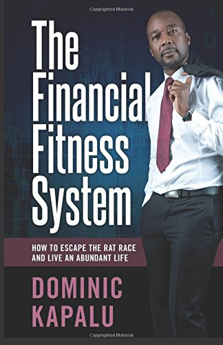 The Financial Fitness System: How to Escape: Kapalu, MR Dominic
