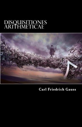 9781542418829: Disquisitiones Arithmeticae