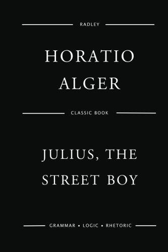Julius, the Street Boy: Alger, MR Horatio