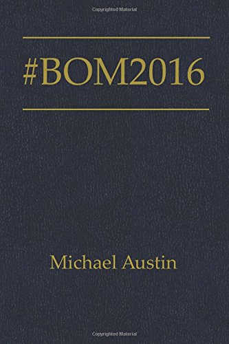#BoM2016: A Trip through the Book of Mormon in 45 Blog Posts for BY COMMON CONSENT: Michael Austin