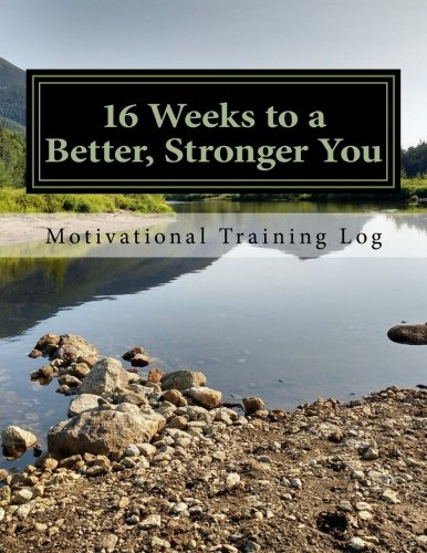 16 Weeks to a Better, Stronger You Training log: Justin G Pangie