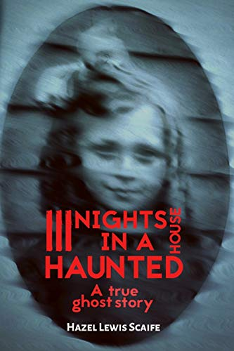 Three Nights in a Haunted House: A: Hazel Lewis Scaife