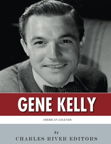 9781542463829: American Legends: The Life of Gene Kelly