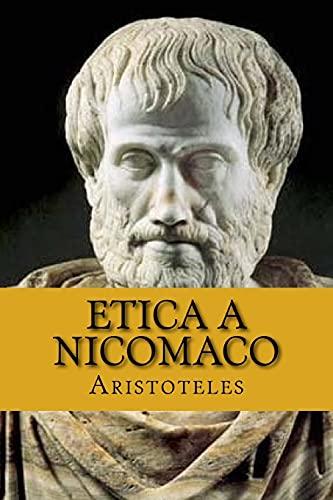 Etica a Nicomaco (Spanish Edition) (Aristoteles): Filosofo, Aristoteles