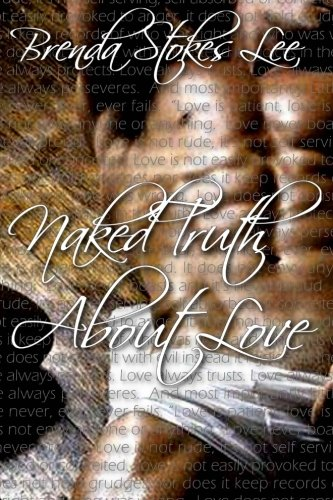 9781542471558: Naked Truth About Love (Volume 1)