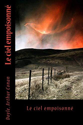 Le Ciel Empoisonne: Arthur Conan, Doyle
