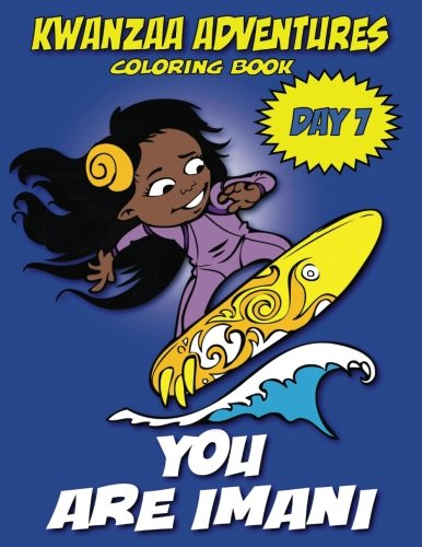 9781542486651: Kwanzaa Adventures Coloring Book: You Are Imani (Kwanzaa Adventures Coloring Books) (Volume 7)