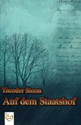 Auf dem Staatshof (German Edition): Storm, Theodor