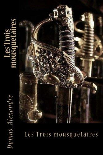 9781542505802: Les Trois mousquetaires (French Edition)