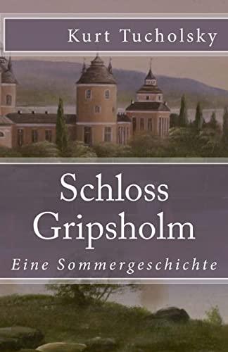 Schloss Gripsholm: Eine Sommergeschichte: Tucholsky, Kurt
