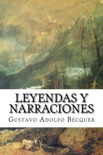 Leyendas y narraciones (Spanish Edition): Gustavo Adolfo Bécquer
