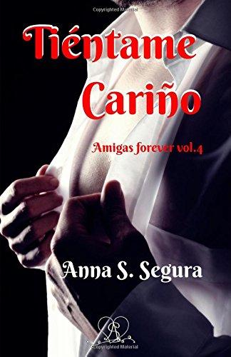 Tientame, cariño (Spanish Edition): Anna S. Segura