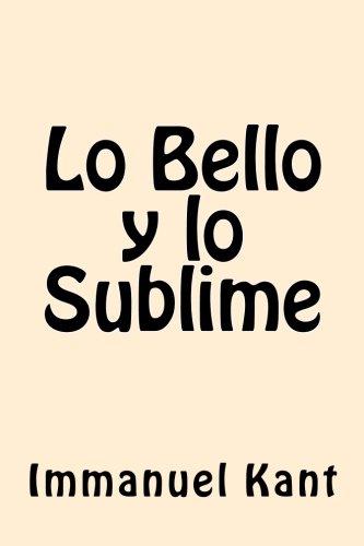 Lo Bello y Lo Sublime (Spanish Edition): Kant, Immanuel