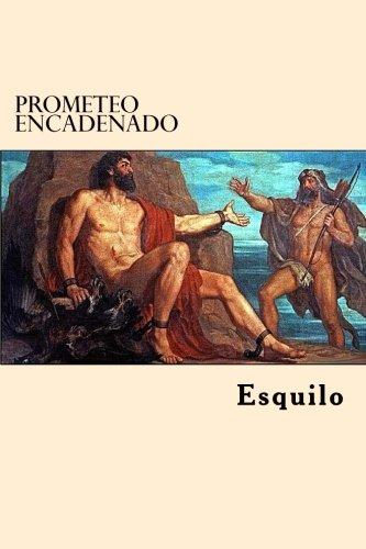 Prometeo Encadenado (Spanish Edition): Esquilo