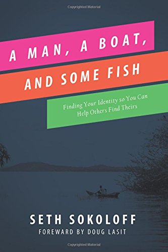 A Man, a Boat, and Some Fish: Seth Sokoloff