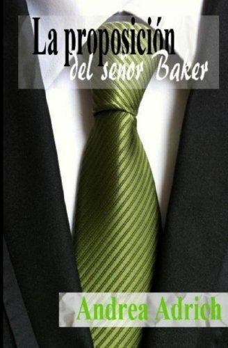 9781542543880: La proposición del señor Baker: Volume 1 (Trilogía El señor Baker)