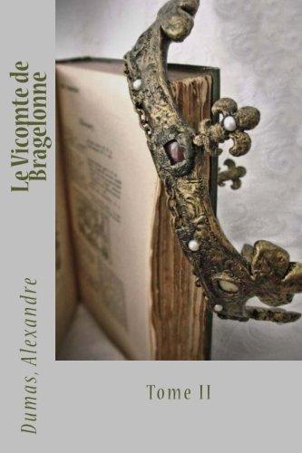 Le Vicomte de Bragelonne: Tome II: Alexandre, Dumas