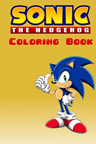Sonic The Hedgehog Coloring Book: Over 20 Sonic The Hedgehog pictures for you to color in!: Rum and...