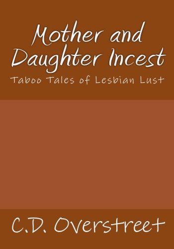 Mother and Daughter Incest: Taboo Tales of: Overstreet, C.D.