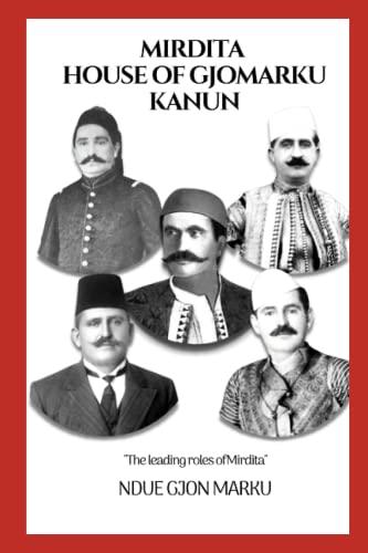Mirdita House of Gjomarku Kanun: Marku, Ndue Gjon