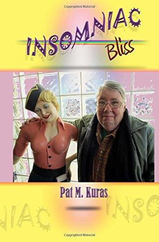 Insomniac Bliss: Kuras, Pat M.