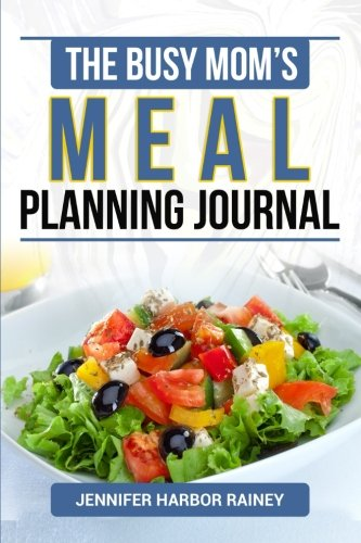 The Busy Mom's Meal Planning Journal to: Rainey, Jennifer Harbor