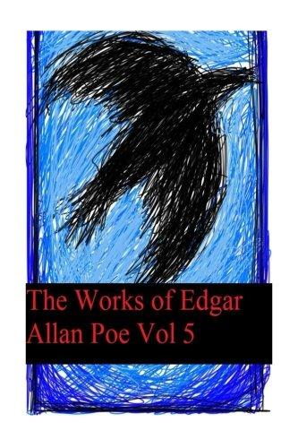 9781542599566: The Works of Edgar Allan Poe Vol 5: [Includes Poetic Works]