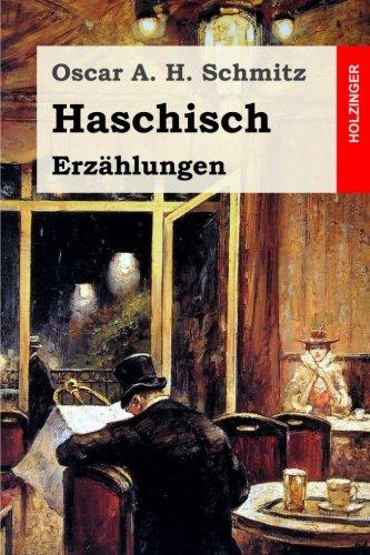 Haschisch: Erzahlungen: Schmitz, Oscar a.