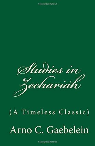 Studies in Zechariah (A Timeless Classic): Gaebelein, Arno C.