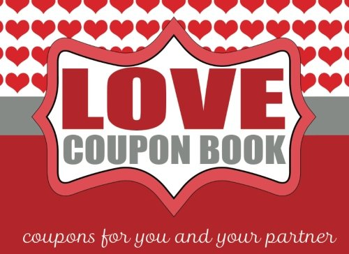 The Romantic Love Coupon Book: Coupons for Couples: J.Johnson