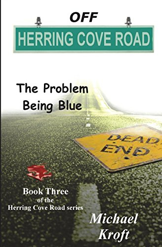 Off Herring Cove Road: The Problem Being Blue (Volume 3): Michael Kroft
