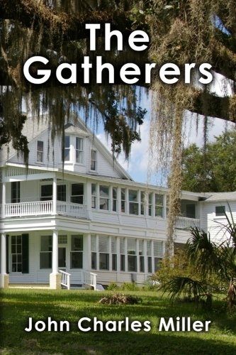 The Gatherers: Sequel to Citrus White Gold: John Charles Miller