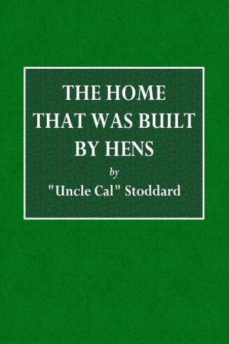 The Home That Was Built by Hens: Uncle Cal Stoddard