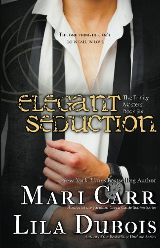 9781542640312: Elegant Seduction (Trinity Masters) (Volume 6)