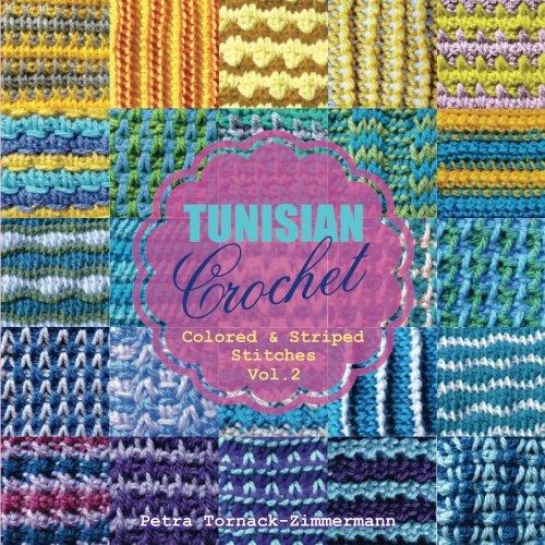 Tunisian Crochet Vol 2 Colored Striped Stitches Tunisian