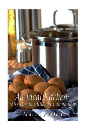 An Ideal Kitchen: Miss Parloa s Kitchen: Maria Parloa