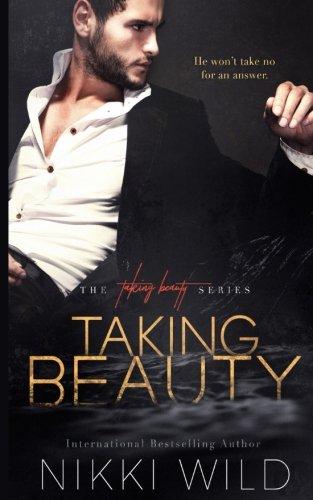 Taking Beauty: Volume 1 (Taking Beauty Trilogy)