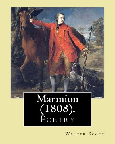 9781542656603: Marmion (1808).By: Walter Scott, introduction By: William Stewart Rose: (Poetry), William Stewart Rose (1775-1843) was a British poet, translator who held various Government offices.