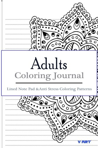 Adult Coloring Journal : Lined Note Pad and Anti Stress Coloring Patterns: Stress Relief Coloring ...