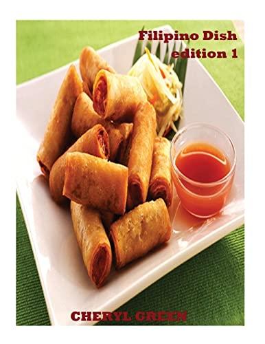 Filipino Dish Recipes: Edition 1: Filipino Food: Green, Cheryl