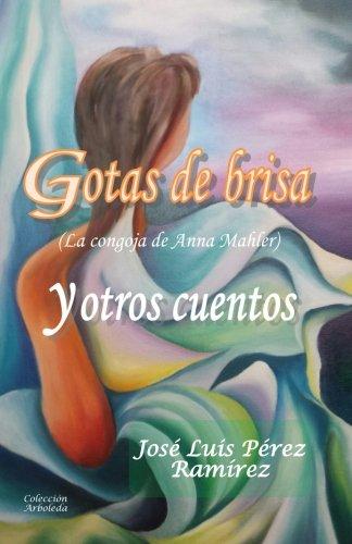 Gotas de Brisa y Otros Cuentos: Perez Ramirez, Jose