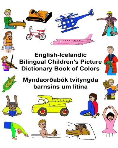 English-Icelandic Bilingual Children's Picture Dictionary Book of: Carlson Jr, Richard